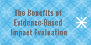 Benefits of Evidence-Based Impact Evaluation.png