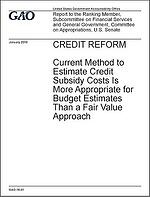 GAO-16-41_CREDIT_REFORM__Current_Method_to_Estimate_Credit_Subsidy_Costs_Is_More_Appropriate_for_Budget_Estimates_Than_a_Fair_Value_Approach.jpg